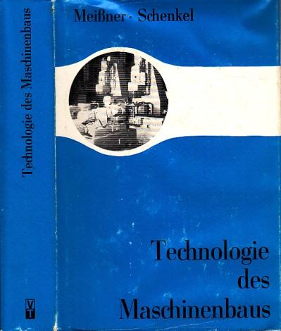 Technologie des Maschinenbaus 467 Bilder, 18 Tafeln