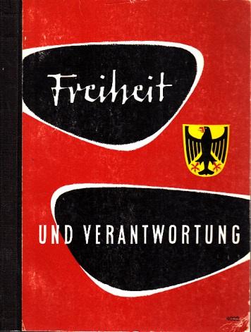 Freiheit und Verantwortung - Lese- und Arbeitsbuch zur politischen Bildung
