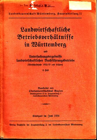 Landwirtschaftliche Bertriebsverhältnisse in Württemberg und Untersuchungsergebnisse landwirtschaftlicher Buchführungsbetriebe (Wirtschaftsjahr 1932/33 und früher) - 8. Heft