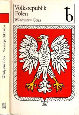 Volksrepublik Polen - Ein Abriß Übersetzung aus dem Polnischen, Mit 30 Abbildungen und 2 Karten