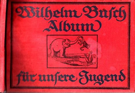 Wilhelm Busch Album für unsere Jugend