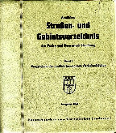 Amtliches Straßen- und Gebietsverzeichnis der Freien und Hansestadt Hamburg - Band I: Verzeichnis der amtlich benannten Verkehrsflächen