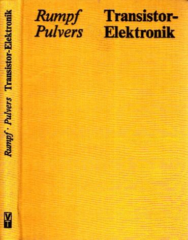 Transistor-Elektronik - Anwendung von Halbleiterbauelementen und integrierten Schaltungen