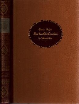 Der deutsche Lausbub im Amerika - Erinnerungen und Eindrücke - zweiter Teil Memoiren Bibliothek IV Serie, siebter Band