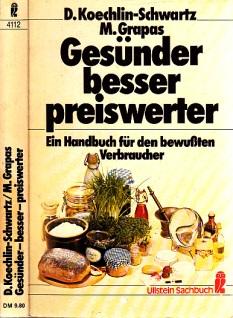 Gesünder, besser, preiswerter - Ein Handbuch für den bewußten Verbraucher