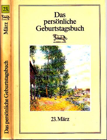 Das persönliche Geburtstagsbuch 23. März