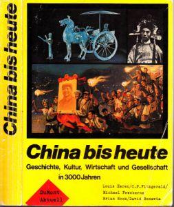 China bis heute - Geschichte, Kultur, Wirtschaft und Gesellschaft in 3000 Jahren