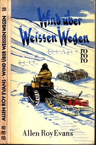 Wind über weißen Wegen - Ein Tatsachenroman