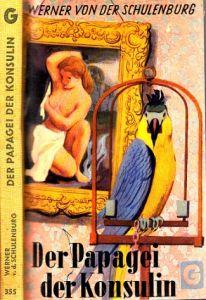 Der Papagei der Konsulin - Ein heiterer Roman Goödmanns gelbe Taschenbücher Band 355