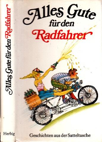 Alles Gute für den Radfahrer - Geschichten aus der Satteltasche