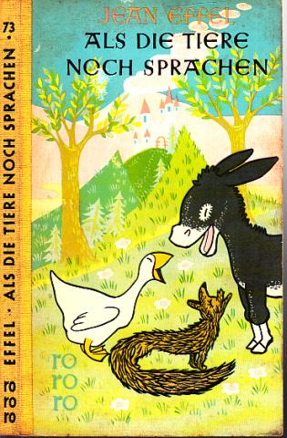 Als die Tiere noch sprachen - Ein Bilderbuch für die Jugend von 8 bis 80 Jahren