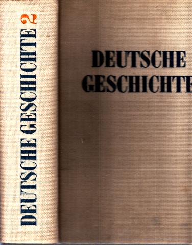 Deutsche Geschichte in drei Bänden - Band 2: von 1789 bis 1917 Mit 15 ein- und mehrfarbigen Karten, 8 Farbbildern, 32 einfarbigen Abbildungen auf Kunstdrucktafeln und 166 Textabbildungen