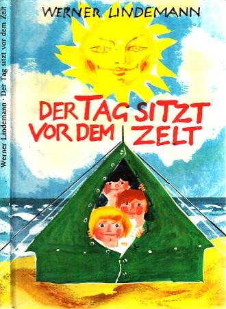 Der Tag sitzt vor dem Zelt Illustrationen von Werner Schinko
