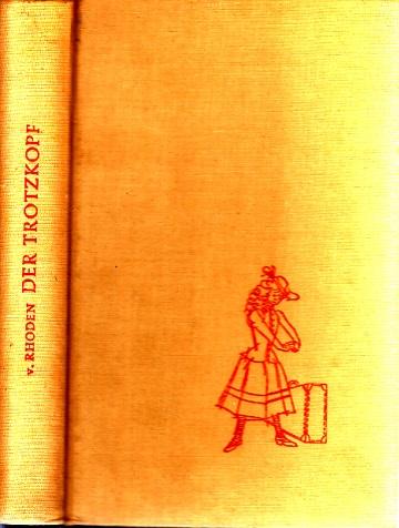 Der Trotzkopf - Eine Erzählung für junge Mädchen Mit 26 Illustrationen von Helga Gerritzen