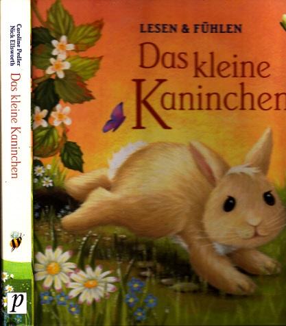 Das kleine Kaninchen - Lesen und Fühlen Illustrationen: Caroline Pedler