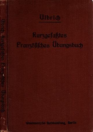 Kurzgefaßtes Übungsbuch zum Übersetzen aus dem Deutschen in das Französische