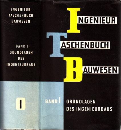 Ingenieur-Taschenbuch Bauwesen Band 1: Grundlagen des Ingenieurbaus