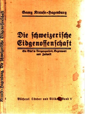 Die schweizerische Eidgenossenschaft - Band 5: Ein Blick in die Vergangenheit, Gegenwart und Zukunft
