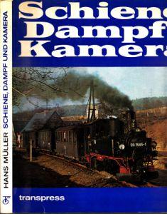 Schiene, Dampf und Kamera - Die letzten Jahre des Dampflokomotivbetriebes bei der Deutschen Reichsbahn