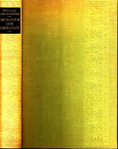 Die Kultur der Griechen Mit 233 Abbildungen auf Tafeln