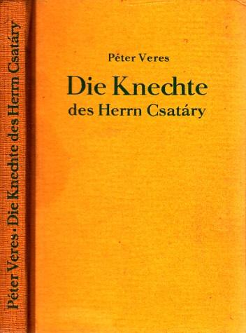 Die Knechte des Herrn Csatary - vier Erzählungen