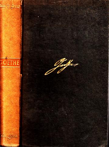 Goethe - Sein Leben in Selbstzeugnissen, Briefen und Berichten Mit 43 Bildern im Text und auf Tafeln