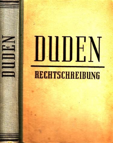 Duden Rechtschreibung mit Berücksichtigung der häufigsten Fremdwörter Ratgeber bei rechtschreiblichen und grammatischen Schwierigkeiten der deutschen Sprache