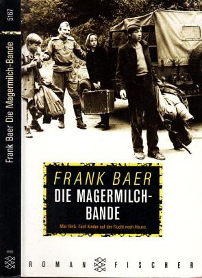 Die Magermilchbande - Mai 1945: Fünf Kinder auf der Flucht nach Hause