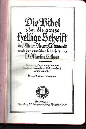 Die Bibel oder die ganze Heilige Schrift des Alten und Neuen Testaments nach der deutschen Übersetzung D. Martin Luthers.