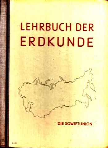 Lehrbuch der Erdkunde für das 6. und 7. Schuljahr - Die Sowjetunion