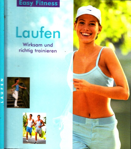 Laufen - Wirksam und richtig trainieren - Easy Fitness