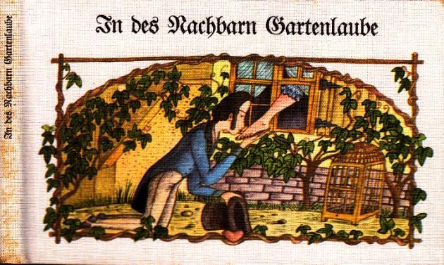 In des Nachbarn Gartenlaube - Lieder von Liebe und Leid mit Winken für Heim und Herd, sowie Original-Künstler-Buildnissen von Schurkischen Freiern und arglosen Ramsells Bildnisse von Frau Kurze