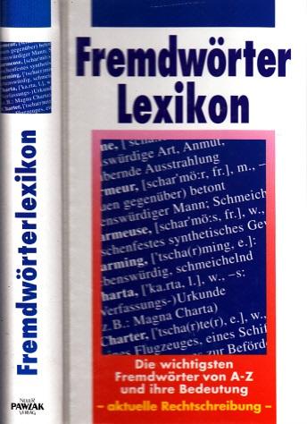 Fremdwörterlexikon von A-Z - Die wichtigsten Fremdwörter und ihre Bedeutungen