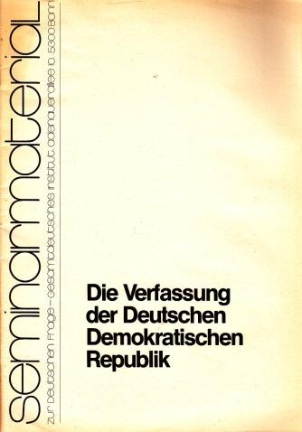 Die Verfassung der DDR - Seminarmaterial zur deutschen Frage