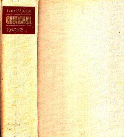 Churchill - Der Kampf ums Überleben 1940-1965 - Aus dem Tagebuch seines Leibarztes Lord Moran