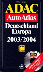 ADAC Auto Atlas Deutschland Europa 2003/2004 ohne CD-ROM