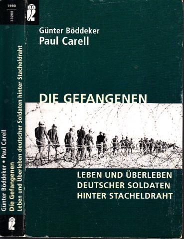 Die Gefangenen - Leben und Überleben deutscher Soldaten hinter Stacheldraht