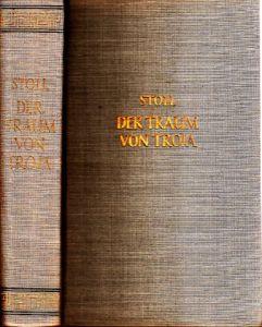 Der Traum von Troja - Lebensroman Heinrich Schliemanns