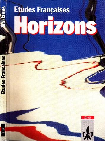 Etudes Francaises Horizons - Lesebuch zur Einführung in die Textarbeit auf der Oberstufe
