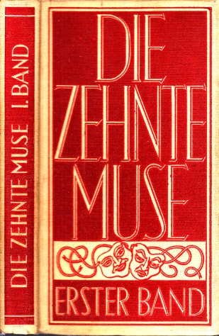 Die zehnte Muse - erster Band - Dichtungen vom Brettl und fürs Brettl aus vergangenen Jahrhunderten und aus unseren Tagen