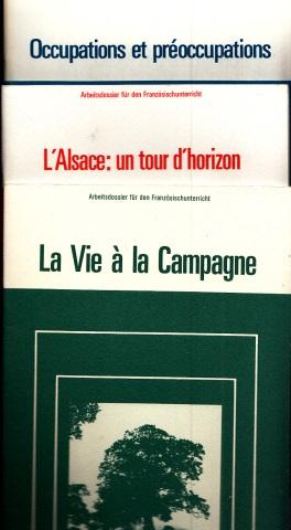 La Vie á la Campagne - L´Alsace: un tour d´horizon - Occupations et préoccupations - Arbeitsdossier für den Französischunterricht 3 Bücher