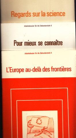 L´Europe au-delá des frontiéres - Pour mieux se connaitre - Regards sur la science - Arbeitsdossier für die Sekundarstufe II 3 Bücher