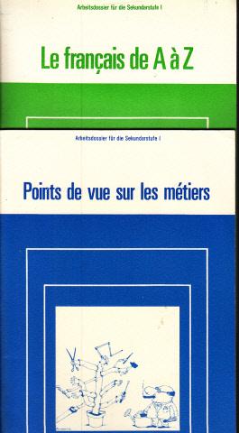 Points de vue sur les métiers - Le francais de A á Z - Arbeitsdossier für die Sekundarstufe II 2 Heftchen