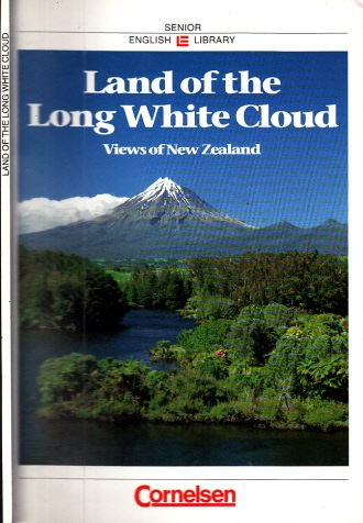 Land of the Long White Cloud Views of New Zealand - Textsammlung für den Englischunterricht