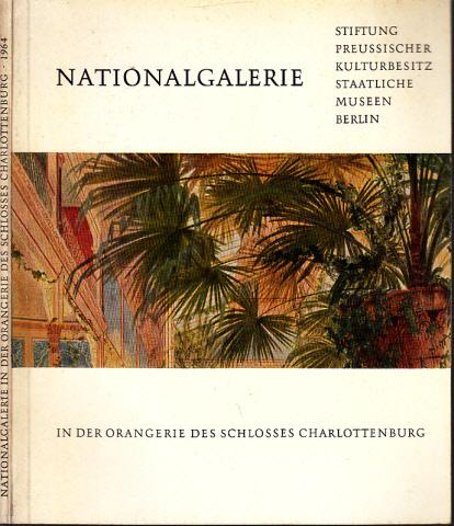 Nationalgalerie - Verzeichnis der Gemälde und Bildwerke der Nationalgalerie Berlin in der Orangerie des Schlosses Charlottenburg