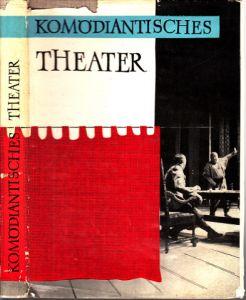 Komödiantisches Theater - Fritz Wisten und sein Ensemble