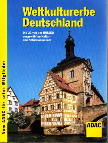 Weltkulturerbe Deutschland - Die 20 von der UNESCO ausgewählten Kultur- und Naturmonumente