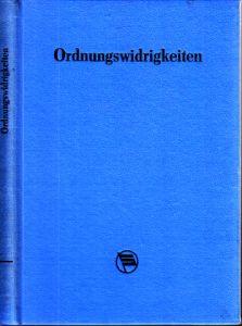 Gesetz zur Bekämpfung von Ordnungswidrigkeiten - OWG - und ergänzende gesetzliche Bestimmungen