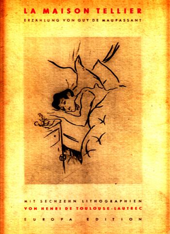 La Maison Tellier mit 16 Lithographien von Henri de Toulouse-Lautrec