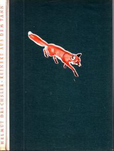 Reineke aus dem Tann - Die Geschichte eines jungen Fuchses, zu den Menschen kam, iber dann zurückkehrte in den dunklen Tann Mit 32 Farbbildern aus dem gleichnamigen Farbtonfilm